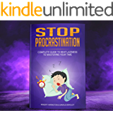 Stop Procrastination: Complete Guide to Beat Laziness to Mastering Your Time