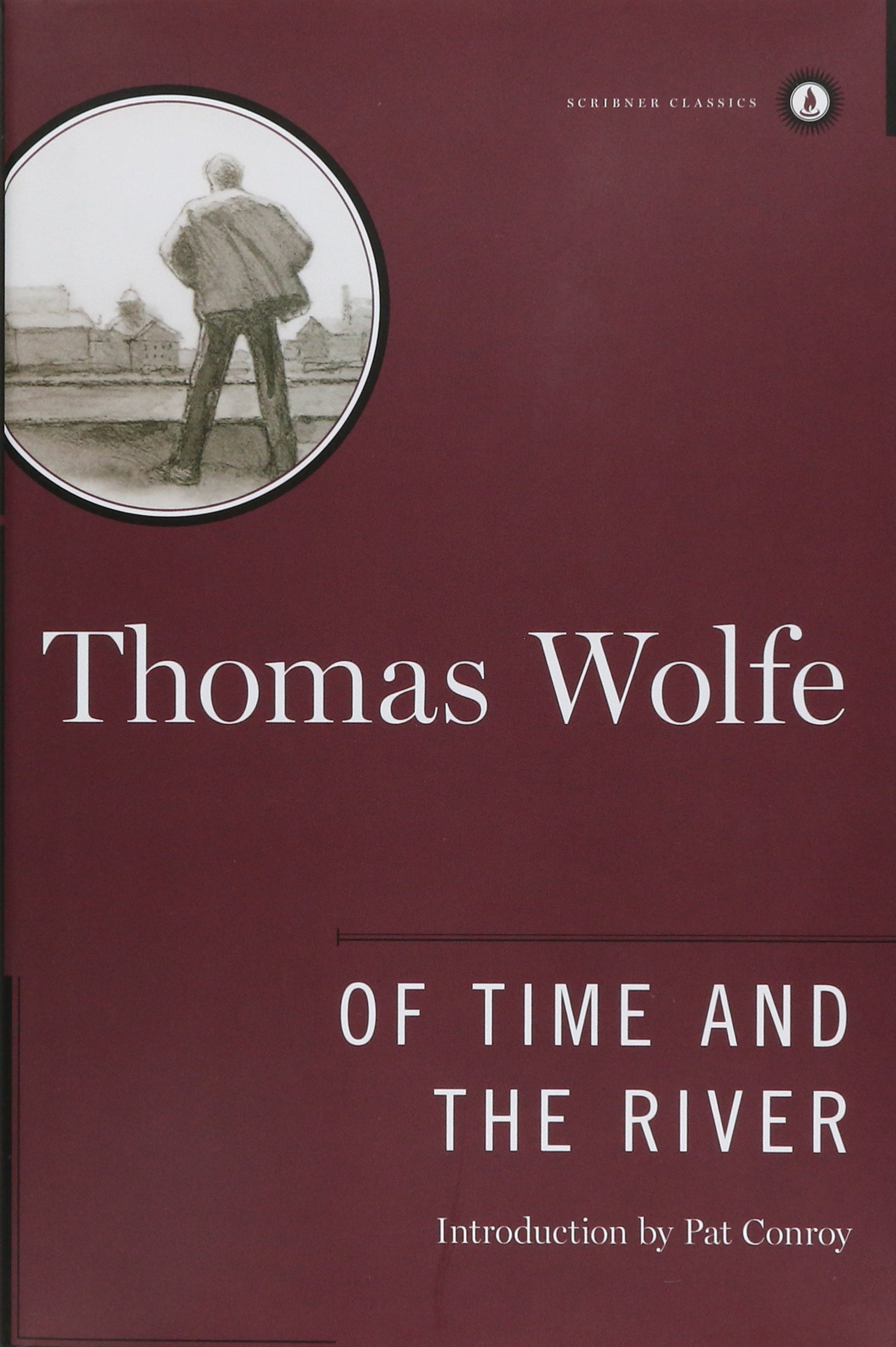 Of Time And The River: A Legend Of Man's Hunger In His Youth (scribner  Classics): Thomas Wolfe: 9780684867854: Amazon: Books