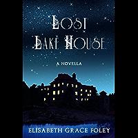 Lost Lake House: A Novella (Historical Fairytales)