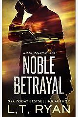 Noble Betrayal (Jack Noble #7) Kindle Edition
