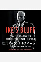 Ike's Bluff: President Eisenhower's Secret Battle to Save the World Audible Audiobook