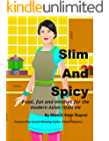 Slim and Spicy: Food, fun and mindset for the modern Asian lifestyle