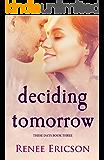 Deciding Tomorrow (These Days Book 3)