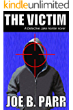 The Victim (Detective Jake Hunter Book 1)