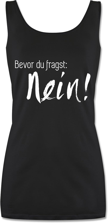 Statement Shirts Shirtracer Tanktop f/ür Damen und Frauen Tops Bevor du fragst: Nein