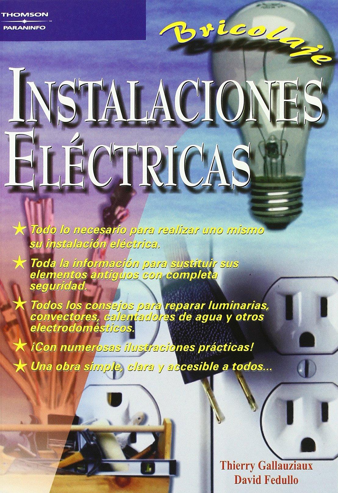 Instalaciones Electricas - Bricolaje (Spanish Edition): Thierry Gallauziaux: 9788428328180: Amazon.com: Books