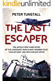 """The Last Escaper: The Untold First-Hand Story of the Legendary World War II Bomber Pilot, """"Cooler King"""" and Arch Escape…"""