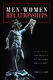Men. Women. Relationships: Surviving the Plague of Modern Masculinity