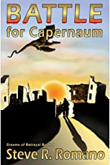 Dreams Of Betrayal: Battle for Capernaum: (Volume 4) Kindle Edition