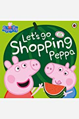 Peppa Pig: Let's Go Shopping Peppa Kindle Edition