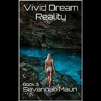 Vivid Dream Reality: Book 3 (English Edition)