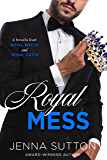 Royal Mess (a novella duet)