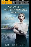 Titanic: Ghosts of Southampton
