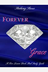 Forever Grace: A Five-Lesson Book And Study Guide Kindle Edition