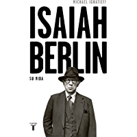 Isaiah Berlin: Una biografía