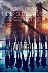 Calls From the Brighter Futures Suicide Hotline: Volume II Kindle Edition