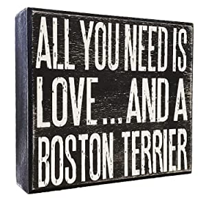 JennyGems - All You Need is Love and a Boston Terrier - Wooden Stand Up Box Sign - Boston Terrier Gift Series, Boston Terrier Moms, Boston Terrier Quotes, Boston Terrier Lovers