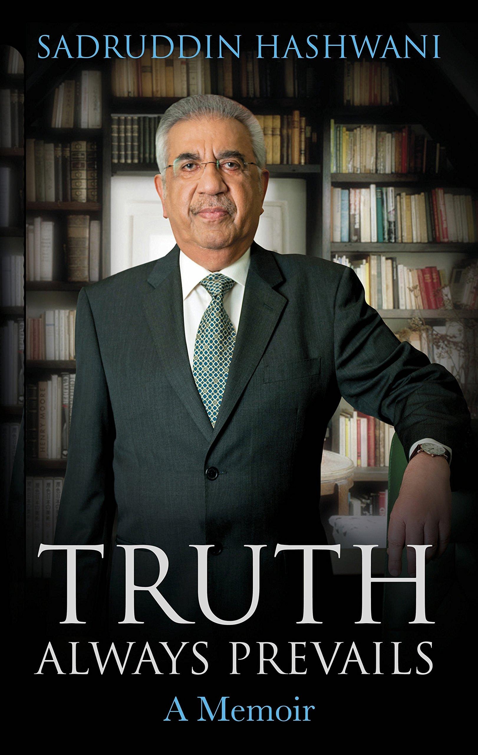 Truth Always Prevails: A Memoir: Sadruddin Hashwani