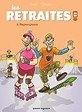 Les Retraités en BD - Tome 02: Toujours jeunes