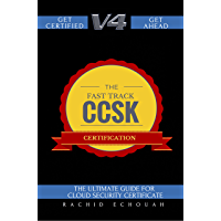 The Fast Track CCSK Certification V4.0: The Ultimate Guide for Cloud Certificate