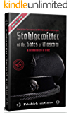 Stahlgewitter at the gates of Moscow Waffen SS in Combat a German view of WW2: Operation Barbarossa 1941 through German eyes
