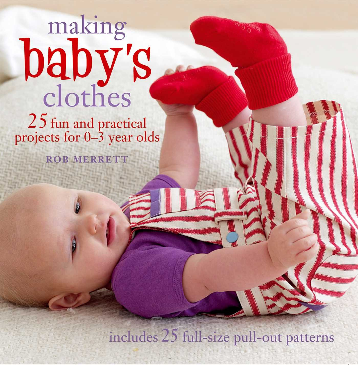 Making Baby's Clothes: 25 Fun and Practical Projects for 0 - 3 Year Olds pdf epub