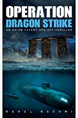 Operation Dragon Strike: An Asian Covert Ops Spy Thriller (Armaan Ahmed Book 2) Kindle Edition