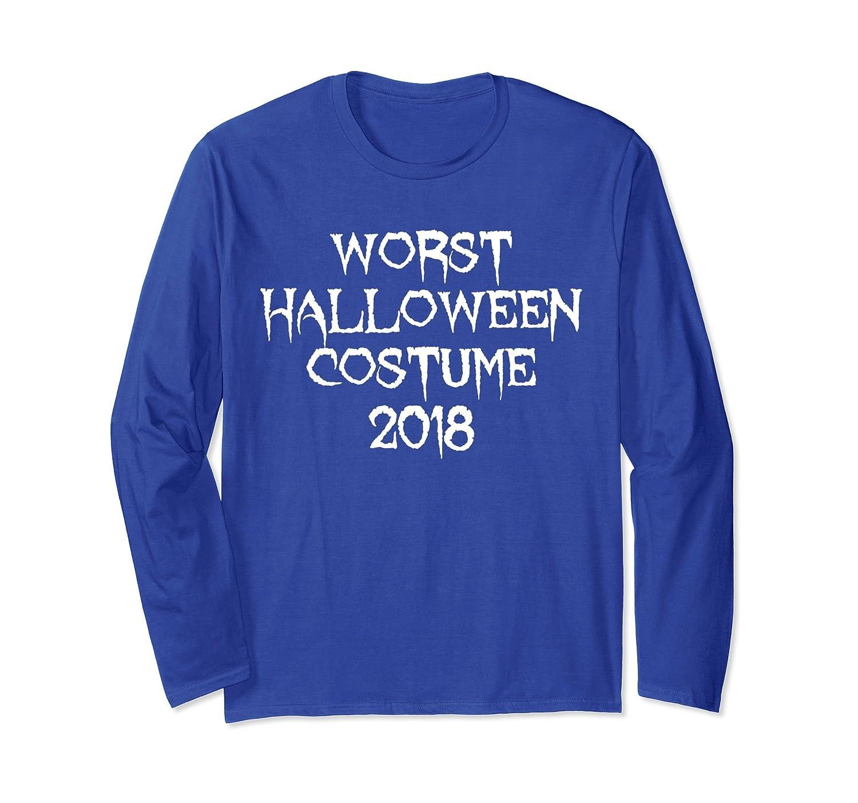 Worst Halloween Costume 2018 Long Sleeve Shirt-mt