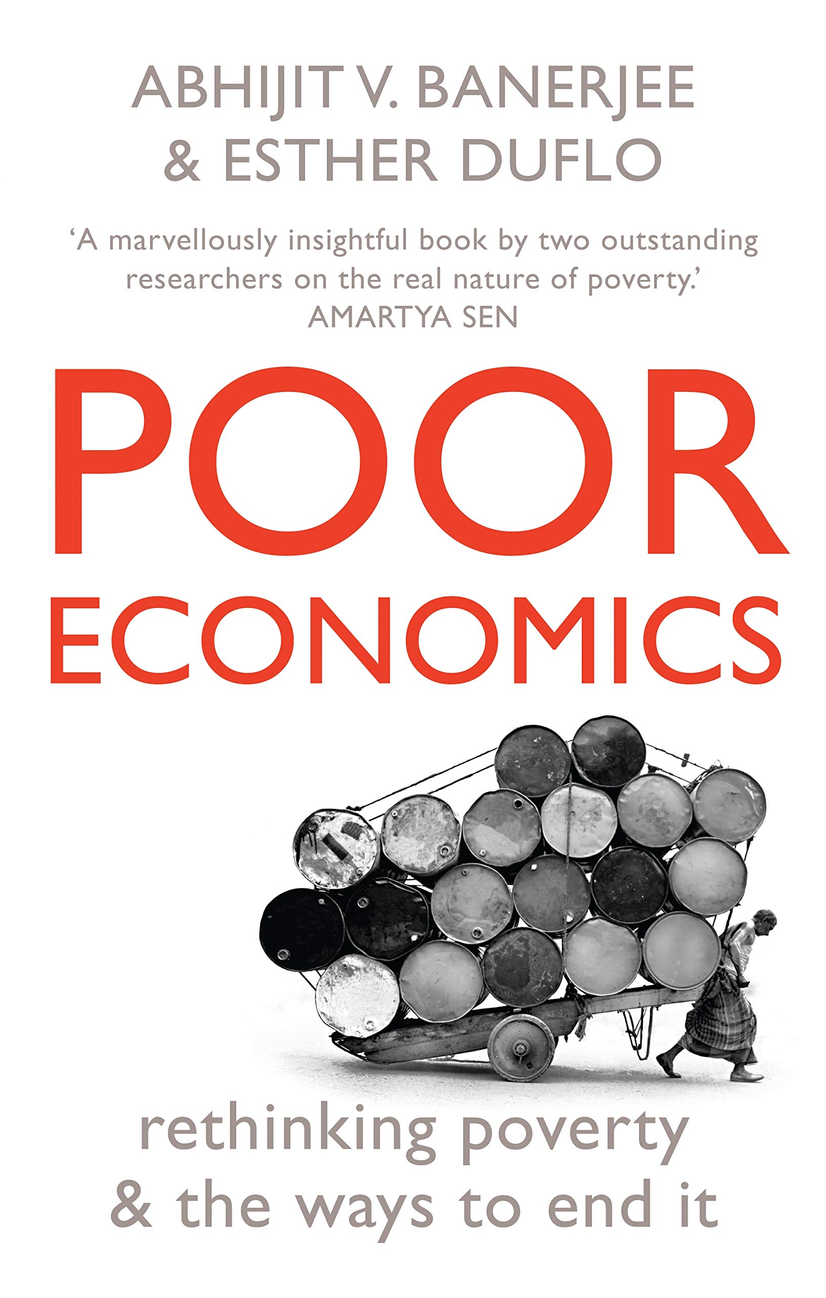 Buy Poor Economics: Rethinking Poverty and the Ways to End It ...