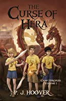 The Curse Of Hera (Camp Hercules Book 1) (English