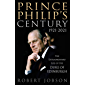 Prince Philip's Century 1921-2021: The Extraordinary Life of the Duke of Edinburgh