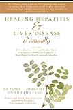 Healing Hepatitis & Liver Disease Naturally: Detoxification. Liver gallbladder flush. Alternative remedies for hepatitis C. Heal Hepatitis B with natural ... remedies. Stop cirrhotic progression