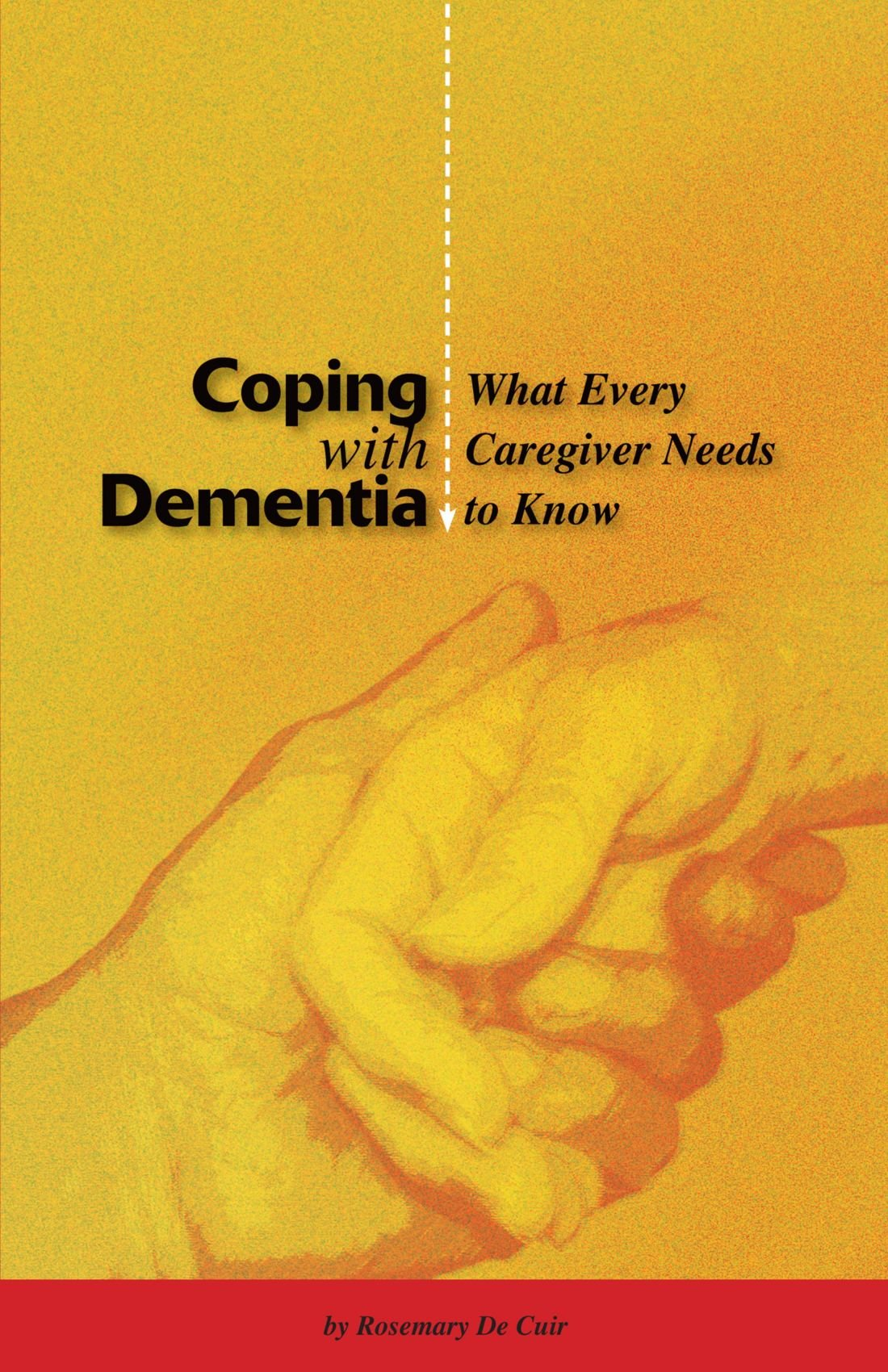 Read Online Coping With Dementia: What Every Caregiver Needs To Know PDF