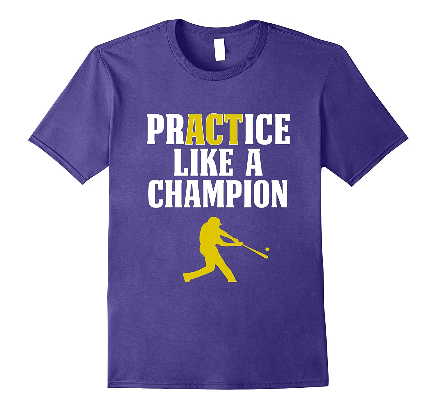 997e21c29450 Cool Baseball Batter Shirt PrACTice Like A Champion Gold- TPT - Best  Selling T-Shirts