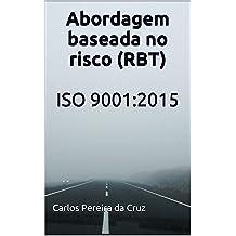 Abordagem baseada no risco (RBT): ISO 9001:2015 (Portuguese Edition) Jul 25, 2015
