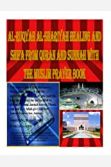 Al-Ruqyah Al-Shariyah Healing and Shifa from Quran and Sunnah with The Muslim Prayer Book Kindle Edition