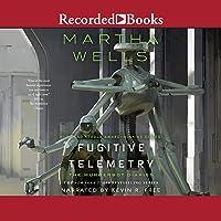 Fugitive Telemetry: Murderbot Diaries, Book 6