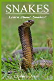 Snakes:Fun Facts & Amazing Pictures - Learn About Snakes (Amazing Nature Childrens Books Book 2)