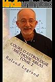 Cours d'astrologie - Méthode ABLAS - Tome 2: Les Maisons (French Edition)