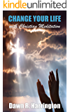 CHANGE YOUR LIFE with Christian Meditation