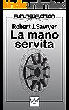 La mano servita (Future Fiction Vol. 7)