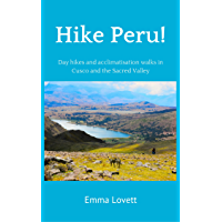 Hike Peru!: Day hikes and acclimatisation walks in Cusco and the Sacred Valley