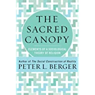 The Sacred Canopy: Elements of a Sociological Theory of Religion