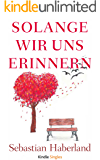 Solange wir uns erinnern (Kindle Single)