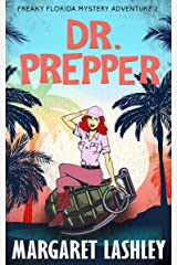 Dr. Prepper (Freaky Florida Mystery Adventures Book 2) Kindle Edition