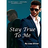 Stay True To Me: An MM Vampire/Wolf Shifter Standalone Story