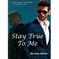 Stay True To Me: An MM Vampire/Wolf Shifter Standalone Story (English Edition)