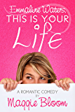 Emmaline Waters, This Is Your Life (Serendipity in Love Book 1)