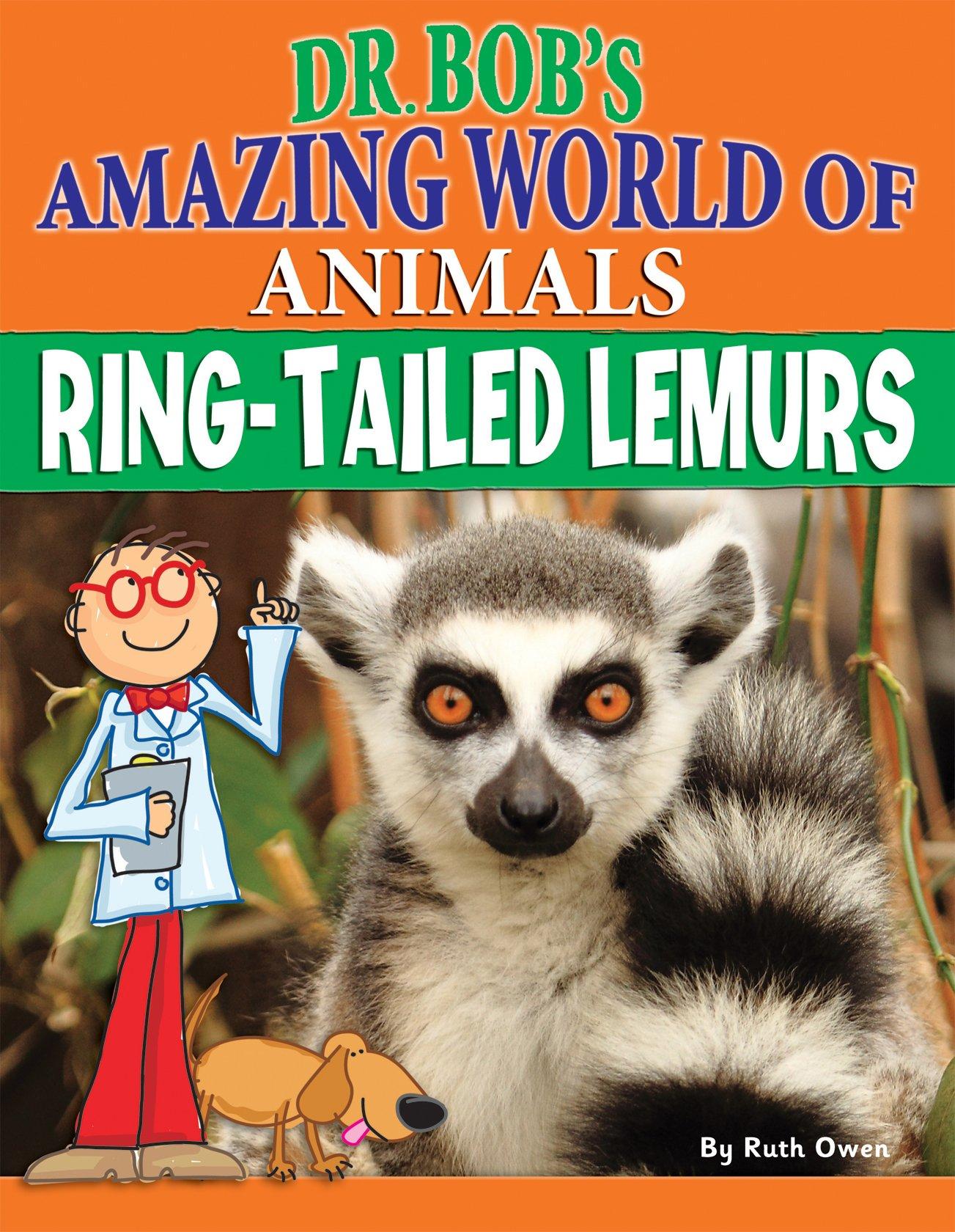 Ring-Tailed Lemurs (Dr. Bob's Amazing World of Animals)