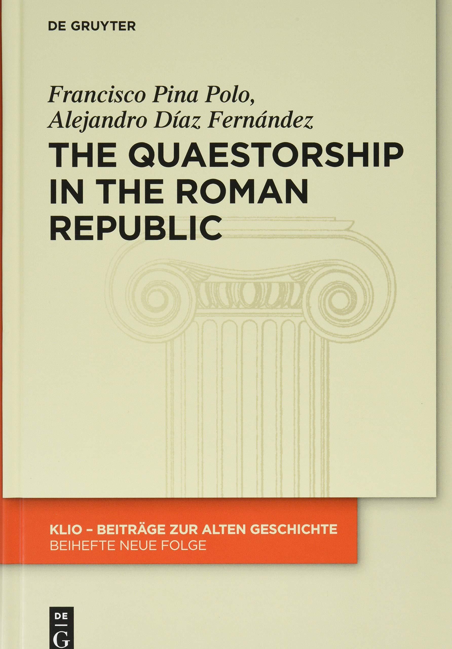 Pina Polo, F: Quaestorship in the Roman Republic KLIO / Beihefte ...